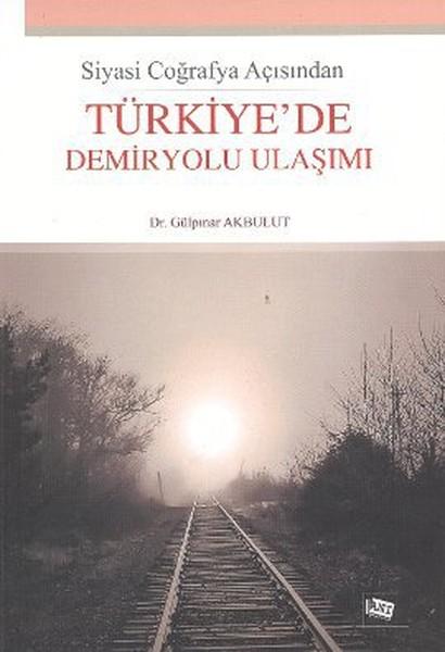 Siyasi Coğrafya Açısından Türkiyede Demiryolu Ulaşımı.pdf