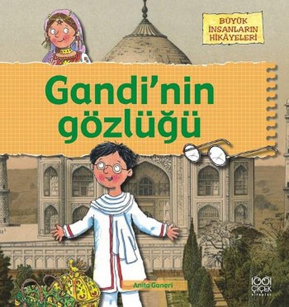 Büyük İnsanların Hikayeleri - Gandi`nin Gözlüğü