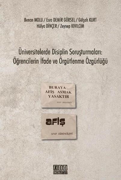 Üniversitelerde Disiplin Soruşturmaları: Öğrencilerin İfade ve Örgütlenme Özgürlüğü.pdf