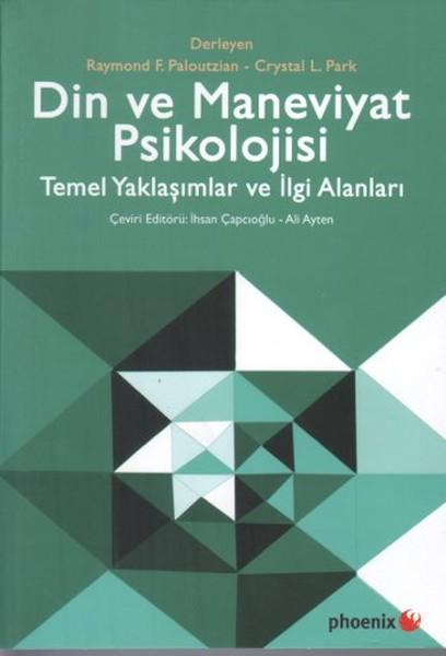 Din ve Maneviyat Psikolojisi - Temel Yaklaşımlar ve İlgi Alanları.pdf