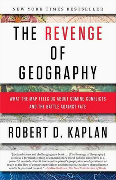 The Revenge of Geography: What the Map Tells Us About Coming Conflicts and the Battle Against Fate.pdf