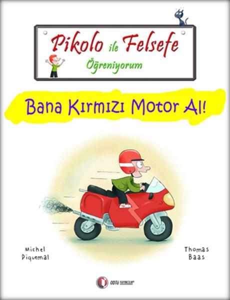 Pikolo ile Felsefe Öğreniyorum - Bana Kırmızı Motor Al!.pdf
