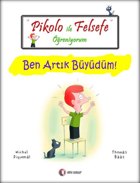 Pikolo ile Felsefe Öğreniyorum - Ben Artık Büyüdüm!.pdf