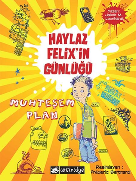 Haylaz Felixin Günlüğü 1 - Muhteşem Plan.pdf