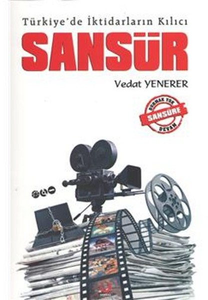 Türkiyede İktidarların Kılıcı: Sansür.pdf