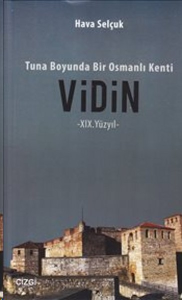 Tuna Boyunda Bir Osmanlı Kenti: Vidin.pdf