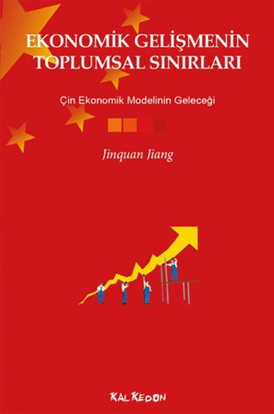 Ekonomik Gelişmenin Toplumsal Sınırları - Çin Ekonomik Modelinin Geleceği.pdf
