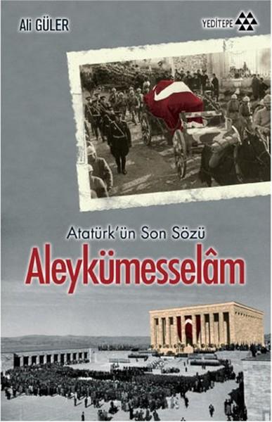 Atatürkün Son Sözü Aleykümesselam.pdf