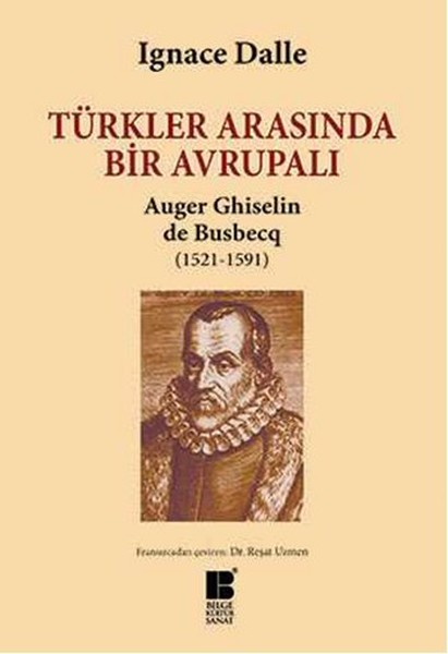 Türkler Arasında Bir Avrupalı - Auger Ghiselin de Busbecq (1521-1591).pdf