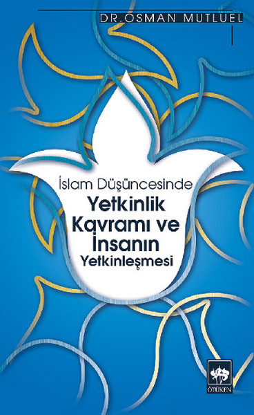 İslam Düşüncesinde Yetkinlik Kavramı ve İnsanın Yetkinleşmesi.pdf