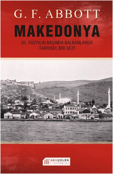 Makedonya: 20. Yüzyılın Başında Balkanlarda Tarihsel Bir Gezi.pdf