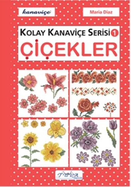 Çiçekler - Kolay Kanaviçe Serisi 1.pdf