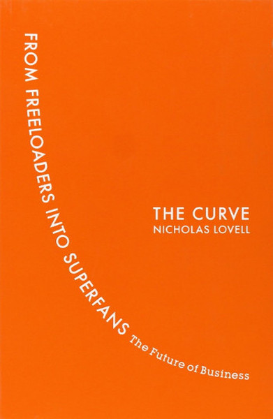 The Curve: From Freeloaders into Superfans: The Future of Business.pdf