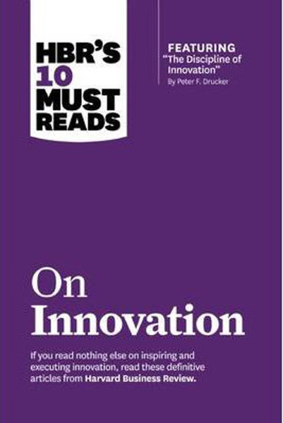 HBRs 10 Must Reads on Innovation (with featured article The Discipline of Innovation by Peter F..pdf