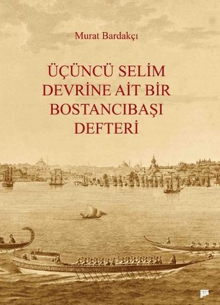 Üçüncü Selim Devrine Ait Bir Bostancıbaşı Defteri.pdf
