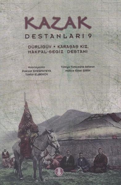 Kazak Destanları 9: Dürligüv - Karaşaş Kız - Makpal-Segiz Destanı.pdf