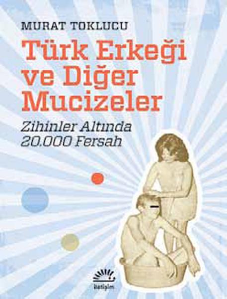 Türk Erkeği ve Diğer Mucizeler.pdf