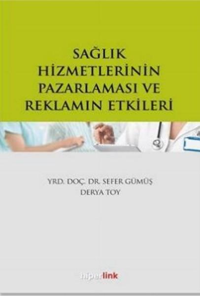 Sağlık Hizmetlerinin Pazarlaması ve Reklamın Etkileri.pdf