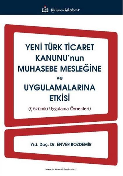 Yeni Türk Ticaret Kanununun Muhasebe Mesleğine ve Uygulamalarına Etkisi.pdf
