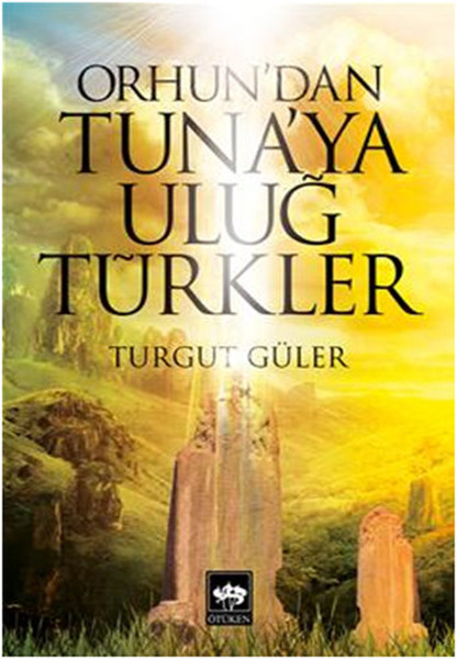 Orhundan Tunaya Uluğ Türkler.pdf