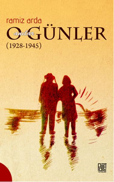 O Günler Anılar (1928-1945).pdf
