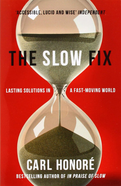 The Slow Fix: Lasting Solutions in a Fast-Moving World.pdf