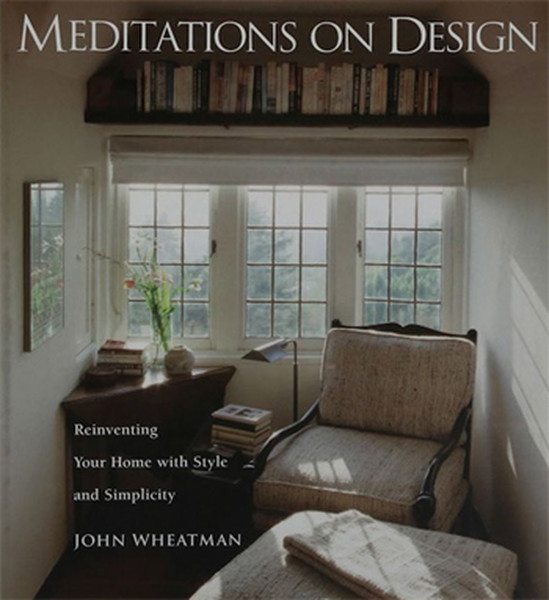 Meditations on Design: Reinventing Your Home with Style and Simplicity.pdf