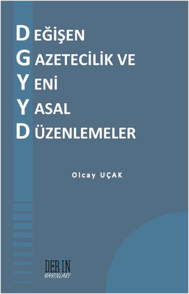 Değişen Gazetecilik ve Yeni Yasal Düzenlemeler.pdf