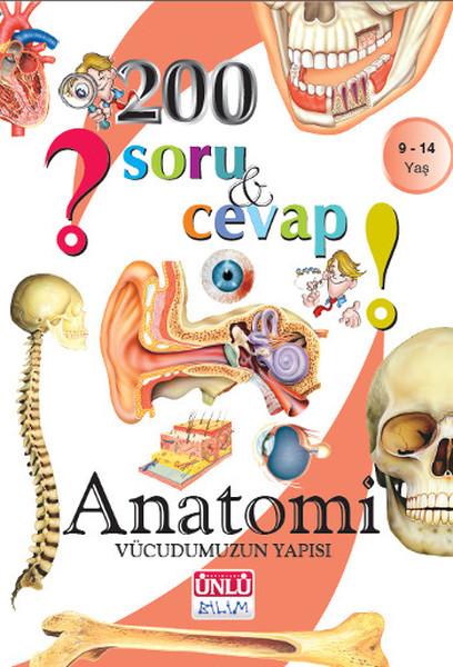 200 Soru ve Cevap - Anatomi Vücudumuzun Yapısı.pdf