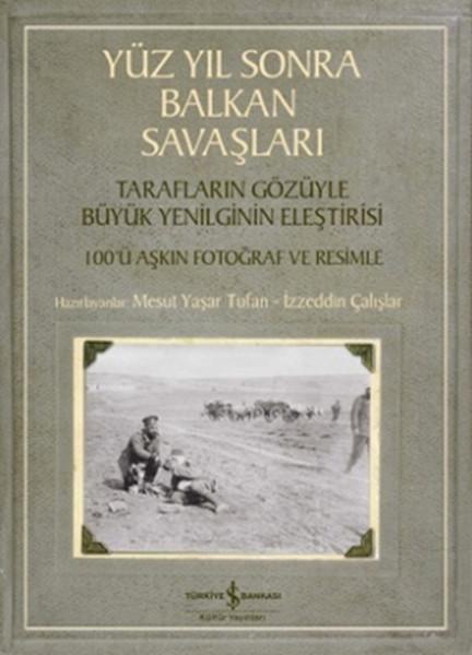 Yüz Yıl Sonra Balkan Savaşları