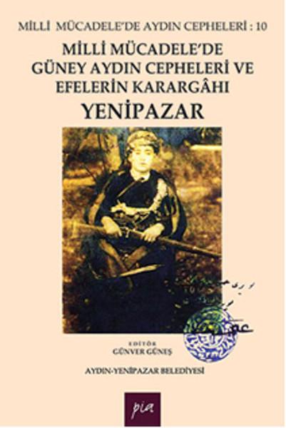 Milli Mücadelede Güney Aydın Cepheleri ve Efelerin Karargahı - Yenipazar.pdf