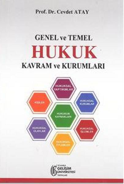 Genel ve Temel Hukuk Kavram ve Kurumları.pdf