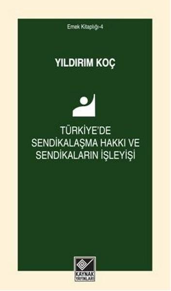 Türkiyede Sendikalaşma Hakkı ve Sendikaların İşleyişi.pdf
