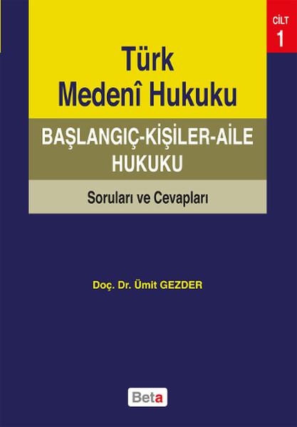Türk Medeni Hukuku Başlangıç - Kişiler - Aile Hukuku.pdf