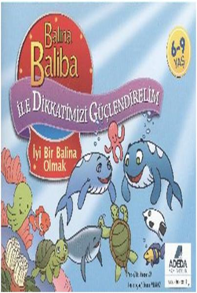 Balina Baliba ile Dikkatlerimizi Güçlendirelim İyi Bir Balina Olmak.pdf