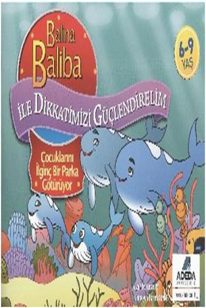 Balina Baliba ile Dikkatlerimizi Güçlendirelim Çocuklarını İlginç Bir Parka Götürüyor.pdf