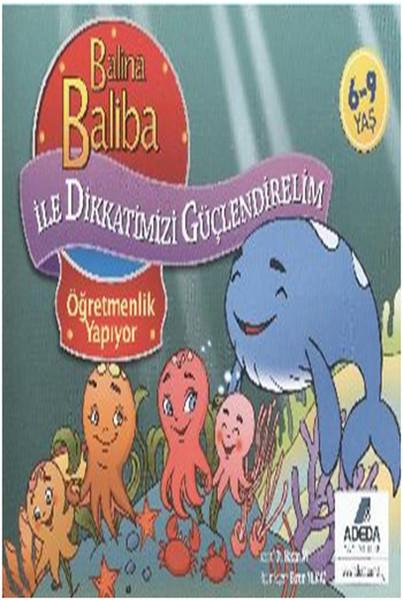 Balina Baliba ile Dikkatlerimizi Güçlendirelim Öğretmenlik Yapıyor.pdf