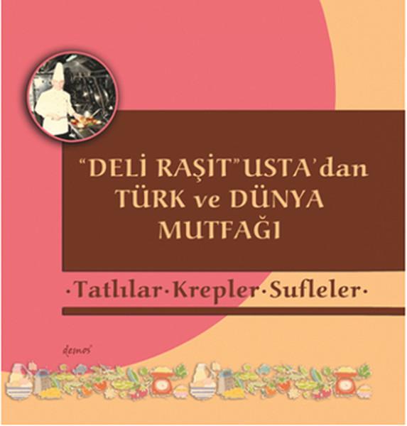Tatlılar - Krepler - Sufleler - Deli Raşit Ustadan Türk ve Dünya Mutfağı.pdf