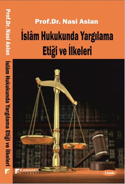 İslam Hukukunda Yargılama Etiği ve İlkeleri.pdf