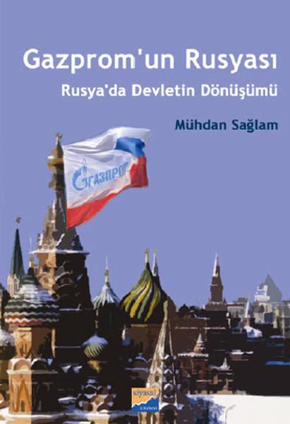 Gazprom'un Rusyası - Rusya'da Devletin Dönüşümü.pdf