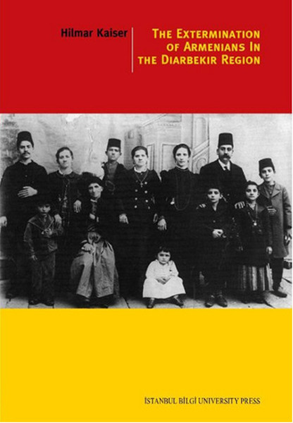 The Extermination Of Armenians In The Diyarbekir Region