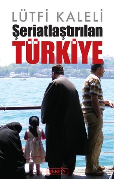 Şeriatlaştırılan Türkiye.pdf