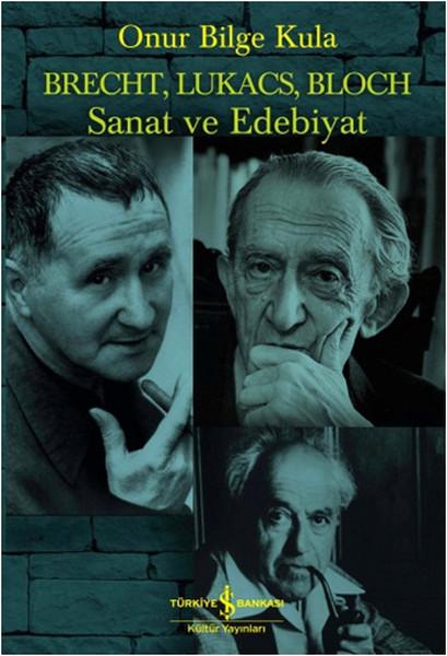 Brecht, Lukacs, Bloch Sanat ve Edebiyat.pdf