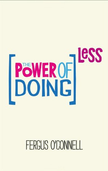 The Power of Doing Less: Why Time Management Courses Dont Work And How To.pdf