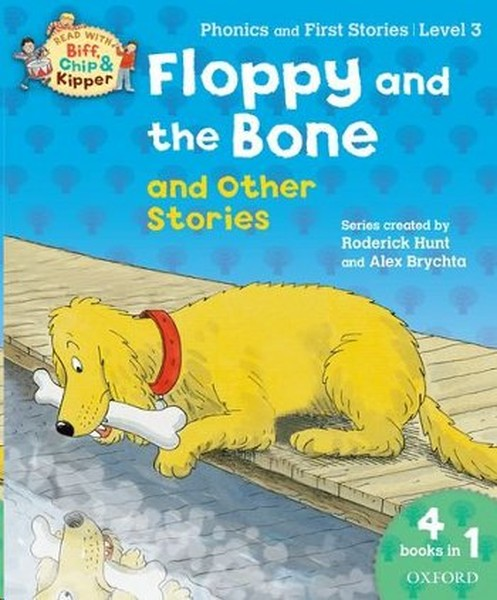 Oxford Reading Tree Read With Biff, Chip, and Kipper: Level 3 Floppy and the Bone and Other Stories.pdf