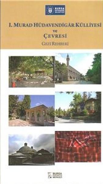 1. Murad Hüdaverdigar Külliyesi ve Çevresi Gezi Rehberi.pdf
