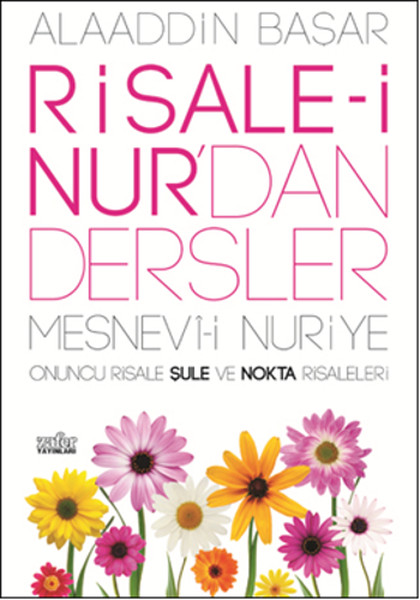 Risale-i Nurdan Dersler 4- Mesnevi-i Nuriye Onuncu Risale Şule ve Nokta Risaleleri.pdf
