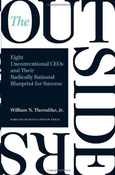 The Outsiders: Eight Unconventional CEOs and Their Radically Rational Blueprint for Success.pdf