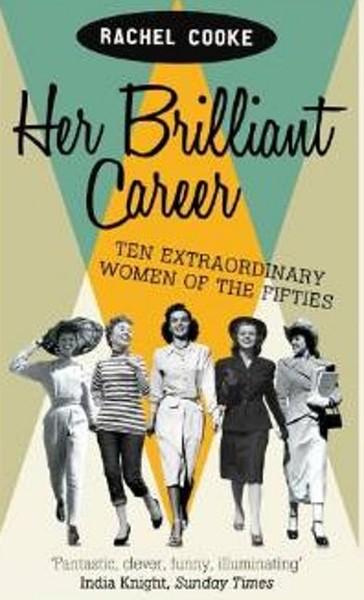 Her Brilliant Career: Ten Extraordinary Women of the Fifties.pdf