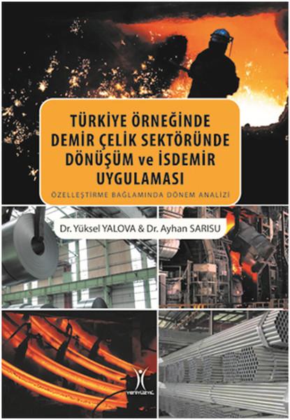 Türkiye Örneğinde Demir Çelik Sektöründe Dönüşüm ve İsdemir Uygulaması.pdf
